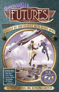 Impossible Futures - (Fall 2013). Edited by Tom Easton and Judith Dial, and includes cover art by Duncan Eagleson.